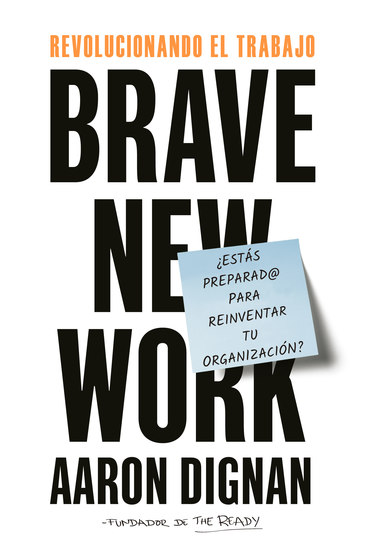 Revolucionando el trabajo - Brave New Work - cover
