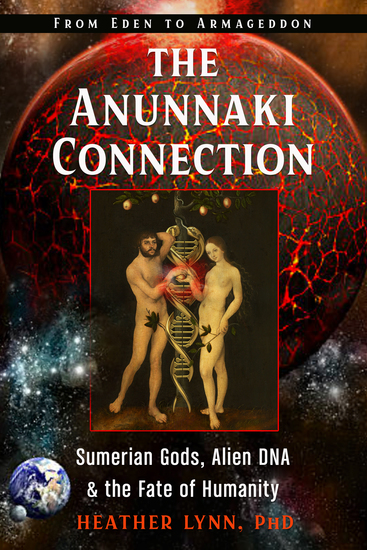 The Anunnaki Connection - Sumerian Gods Alien DNA and the Fate of Humanity (From Eden to Armageddon) - cover