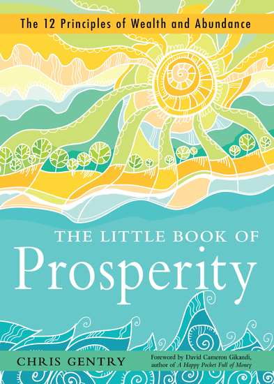 The Little Book of Prosperity - The 12 Principles of Wealth and Abundance - cover