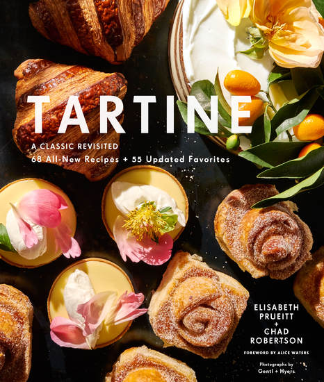 Tartine: Revised Edition - A Classic Revisited: 68 All-New Recipes + 55 Updated Favorites - cover