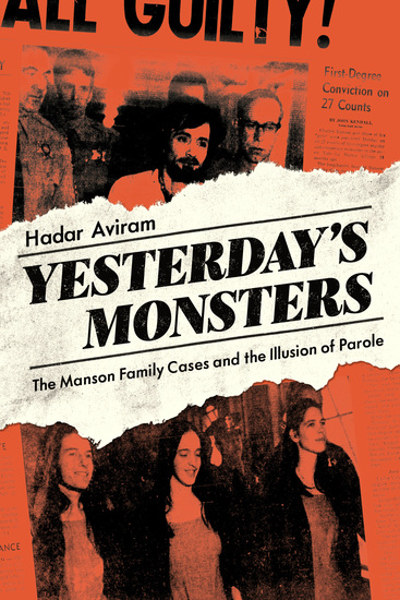 Yesterday's Monsters - The Manson Family Cases and the Illusion of Parole - cover