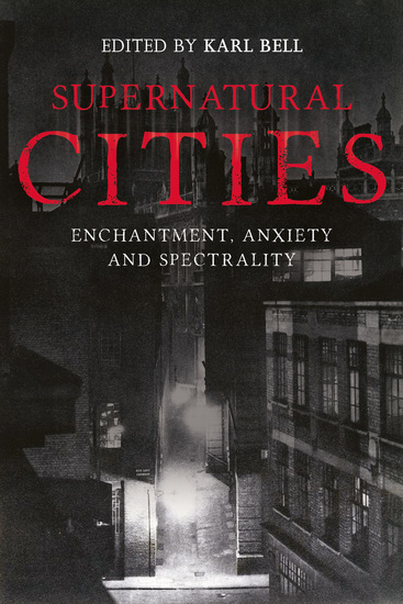 Supernatural Cities - Enchantment Anxiety and Spectrality - cover