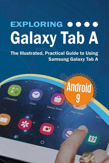 Exploring Galaxy Tab A - The Illustrated Practical Guide to using Samsung Galaxy Tab A - cover