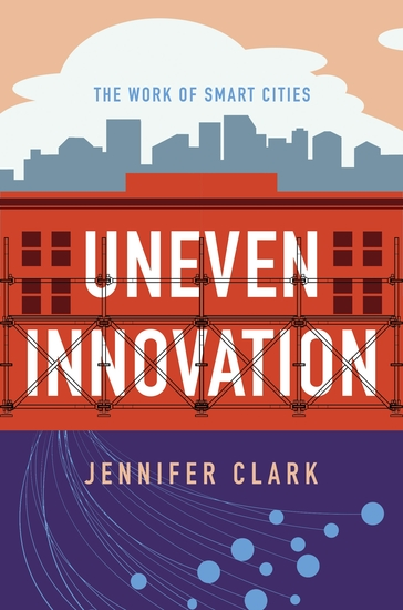 Uneven Innovation - The Work of Smart Cities - cover