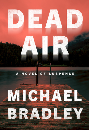 Dead Air - A Novel of Suspense - cover