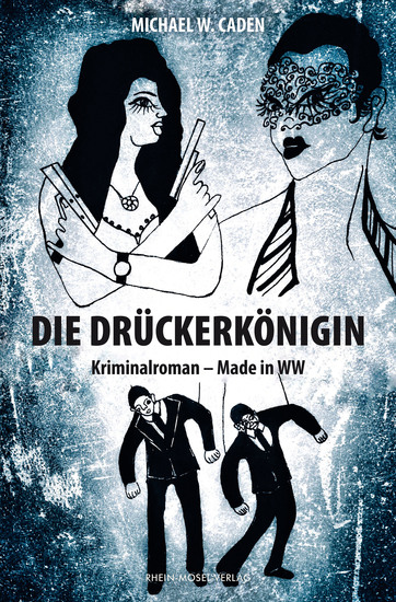 Die Drückerkönigin - Kriminalroman - Made in WW - cover