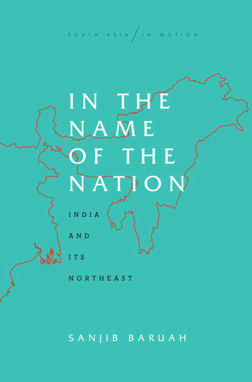 In the Name of the Nation - India and Its Northeast - cover