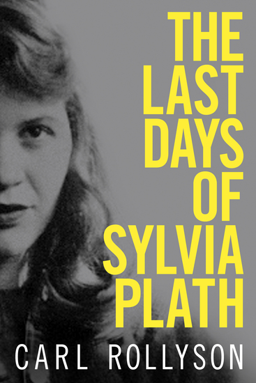 The Last Days of Sylvia Plath - cover