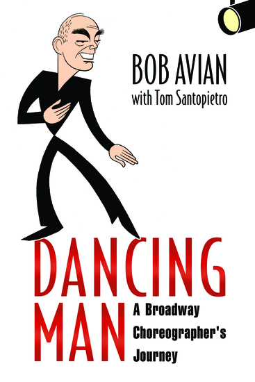 Dancing Man - A Broadway Choreographer's Journey - cover