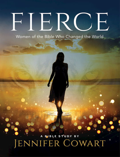 Fierce - Women's Bible Study Participant Workbook - Women of the Bible Who Changed the World - cover