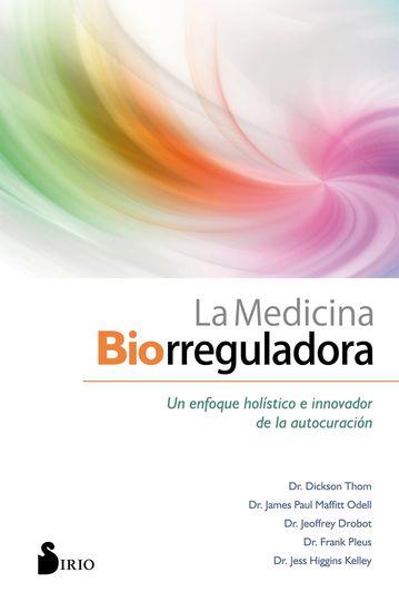 La medicina biorreguladora - Un enfoque holístico e innovador de la autocuración - cover