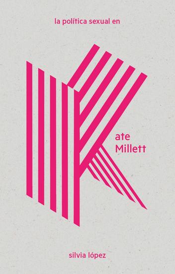 La política sexual en Kate Millett - cover