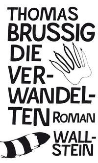 Die Verwandelten von Thomas Brussig online lesen