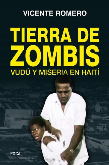 Tierra de zombis - Vudú y miseria en Haití - cover