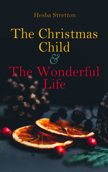 The Christmas Child & The Wonderful Life - Christmas Specials Series - cover
