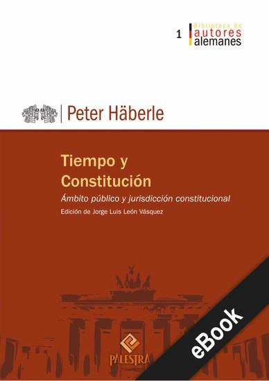 Tiempo y Constitución - Ámbito público y jurisdicción constitucional - cover