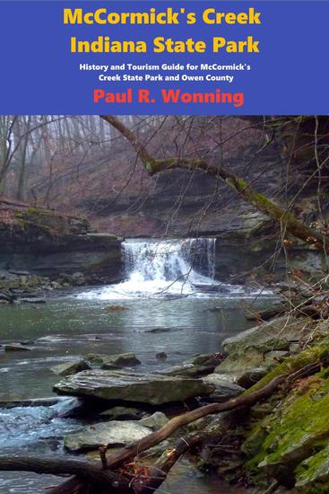 McCormick's Creek Indiana State Park - Indiana State Park Travel Guide Series #1 - cover
