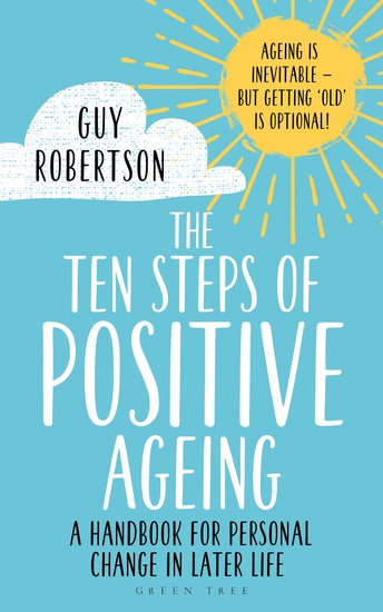 The Ten Steps of Positive Ageing - A handbook for personal change in later life - cover