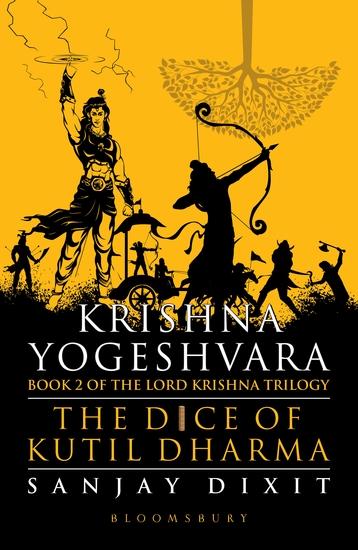Krishna Yogeshvara - The Dice of Kutil Dharma - Book 2 of Krishna Trilogy - cover