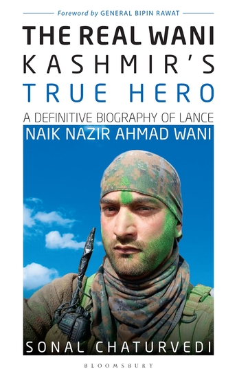The Real Wani—Kashmir's True Hero - A Definitive Biography of Lance Naik Nazir Ahmad Wani - cover