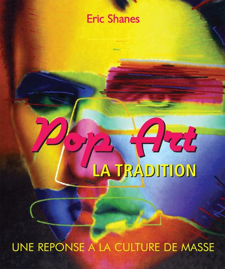 La Tradition Pop Art - Une reponse a la Culture de Masse - cover