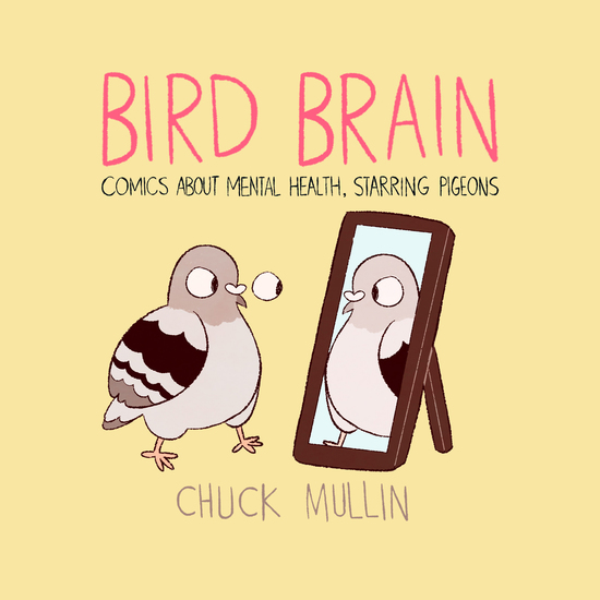 Bird Brain - Comics About Mental Health Starring Pigeons - cover