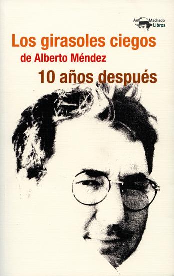 Los girasoles ciegos de Alberto Méndez 10 años después - cover