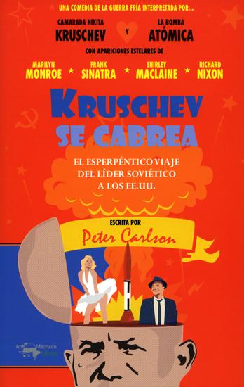 Kruschev se cabrea - El esperpéntico viaje del líder soviético a los EEUU - cover