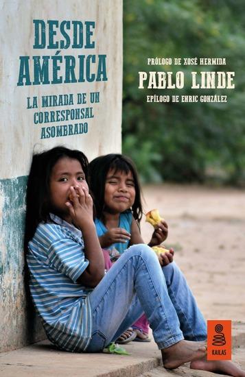 Desde América - La mirada de un corresponsal asombrado - cover