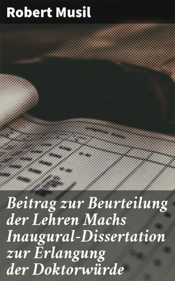 Beitrag zur Beurteilung der Lehren Machs Inaugural-Dissertation zur Erlangung der Doktorwürde - cover