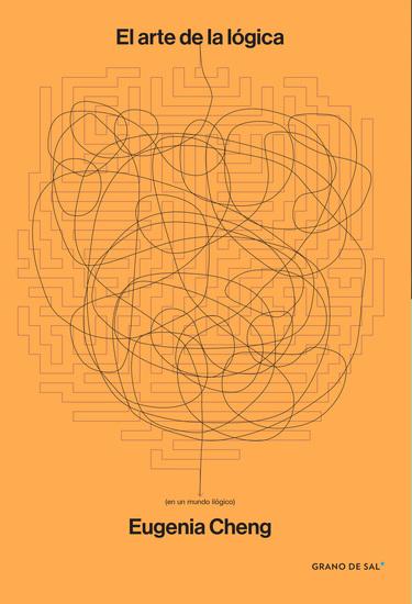 El arte de la lógica (en un mundo ilógico) - cover