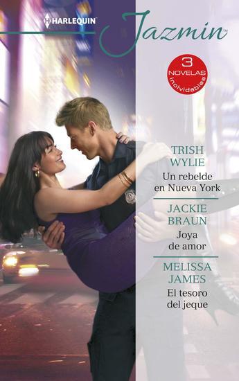 Un rebelde en Nueva York - Joya de amor - El tesoro del jeque - cover