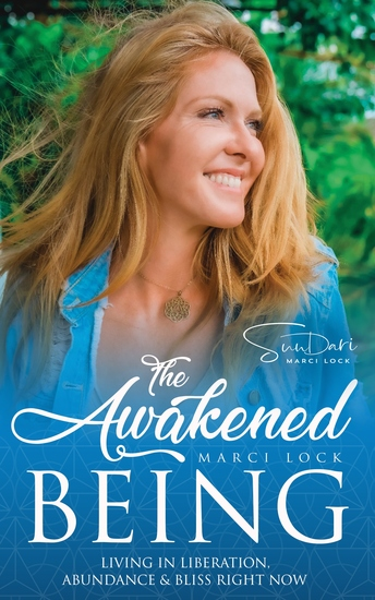 The Awakened Being - Living in Liberation Abundance & Bliss Right Now - cover