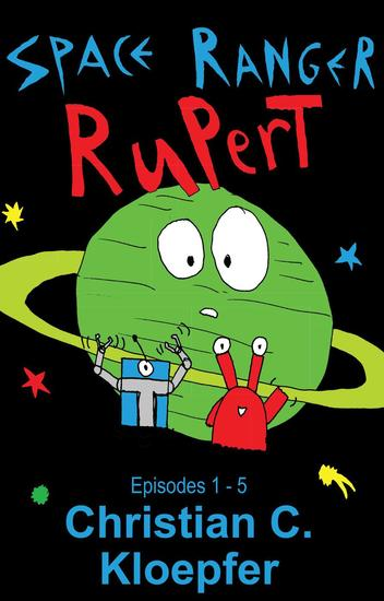 Rupert Space Ranger: Episodes 1-5 - cover