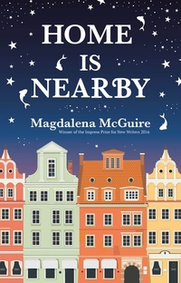 Read Home is Nearby by Magdalena McGuire