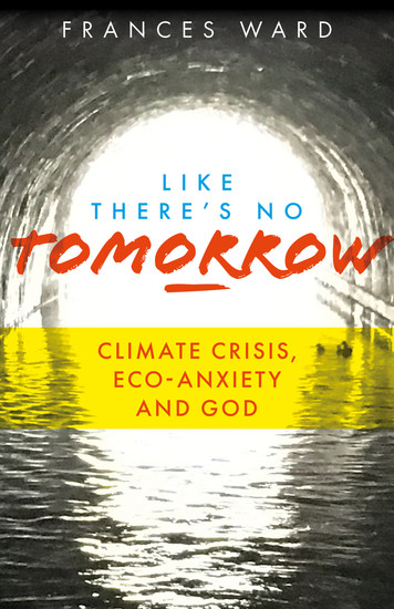 Like There's No Tomorrow - Climate Crisis Eco-Anxiety and God - cover