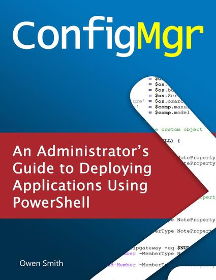 ConfigMgr - An Administrator's Guide to Deploying Applications using PowerShell - cover
