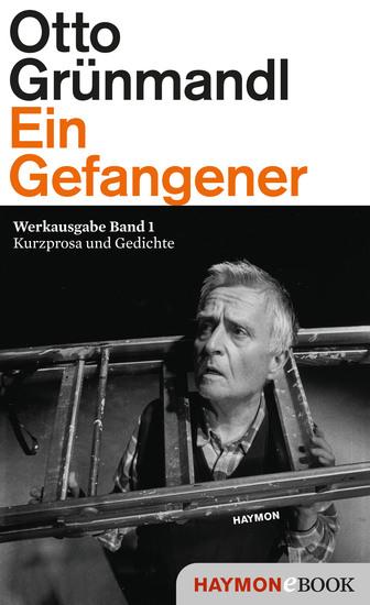 Ein Gefangener - Werkausgabe Band 1 Kurzprosa und Gedichte - cover