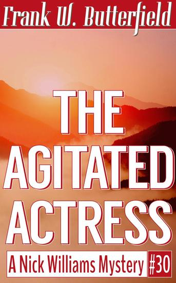 The Agitated Actress - A Nick Williams Mystery #30 - cover