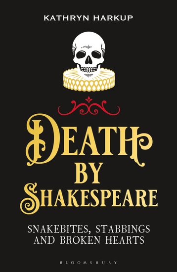 Death By Shakespeare - Snakebites Stabbings and Broken Hearts - cover