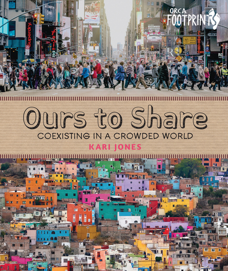Ours to Share - Coexisting in a Crowded World - cover