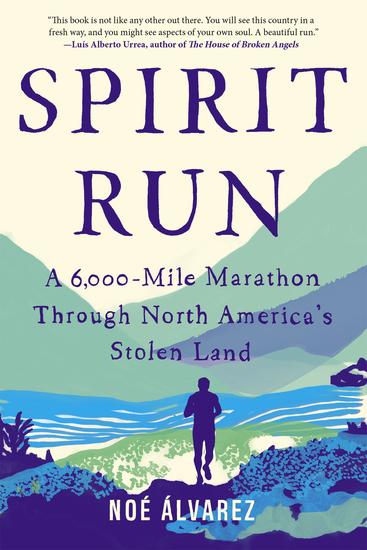 Spirit Run - A 6000-Mile Marathon Through North America's Stolen Land - cover