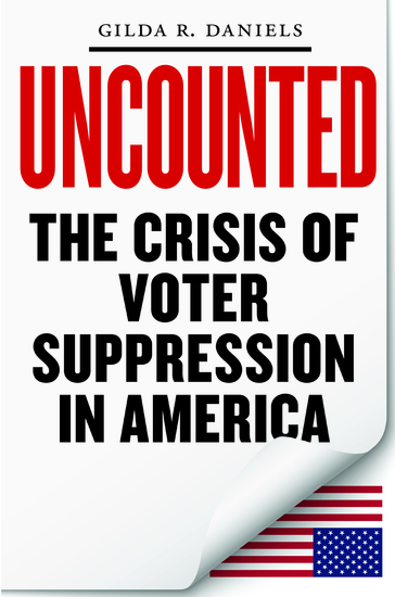 Uncounted - The Crisis of Voter Suppression in America - cover