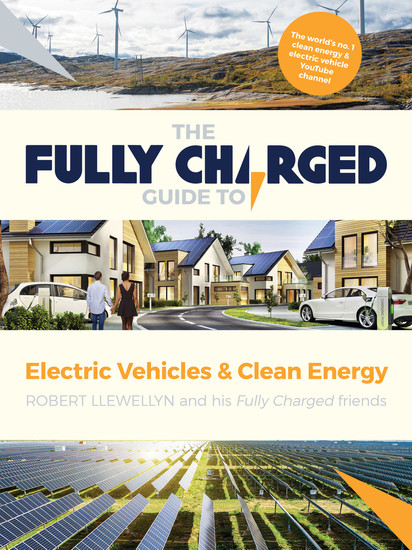 The Fully Charged Guide to Electric Vehicles & Clean Energy - cover