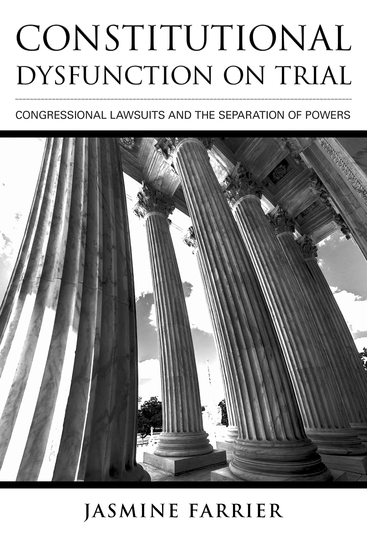 Constitutional Dysfunction on Trial - Congressional Lawsuits and the Separation of Powers - cover