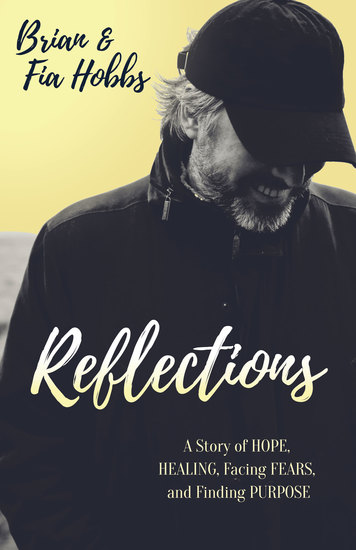 Reflections - A Story of Hope Healing Facing Fears and Finding Purpose - cover