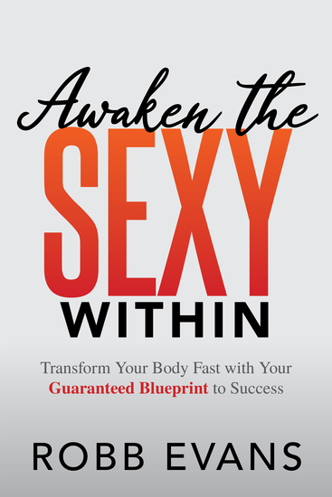 Awaken the Sexy Within - Transform your Body Fast with your Guaranteed Blueprint to Success - cover
