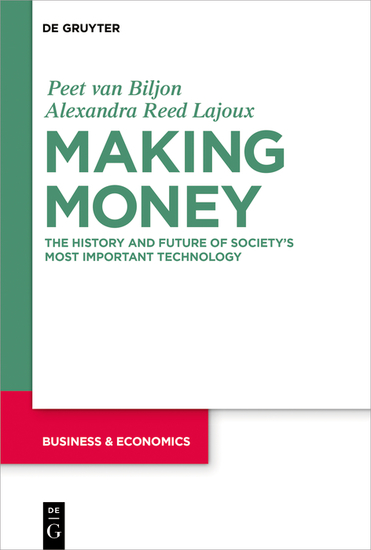 Making Money - The History and Future of Society's Most Important Technology - cover