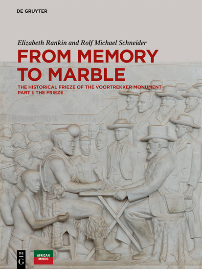 From Memory to Marble - The historical frieze of the Voortrekker Monument Part I: The Frieze - cover