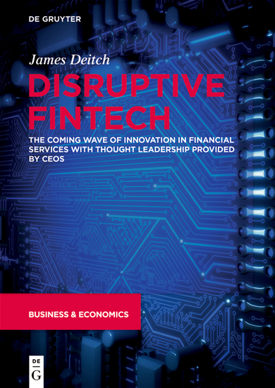 Disruptive Fintech - The Coming Wave of Innovation in Financial Services with Thought Leadership Provided by CEOs - cover